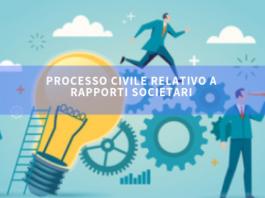 Processo civile rapporti societari