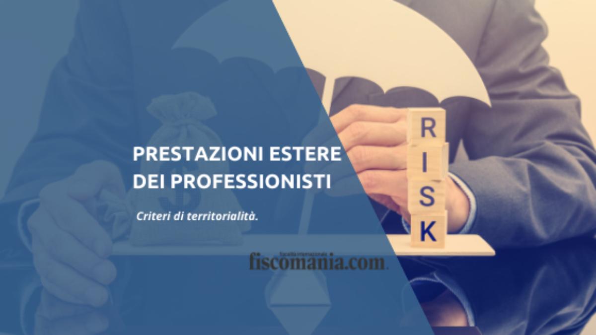 Prestazioni Estere Dei Professionisti Regime Fiscale Contributi Fiscomania