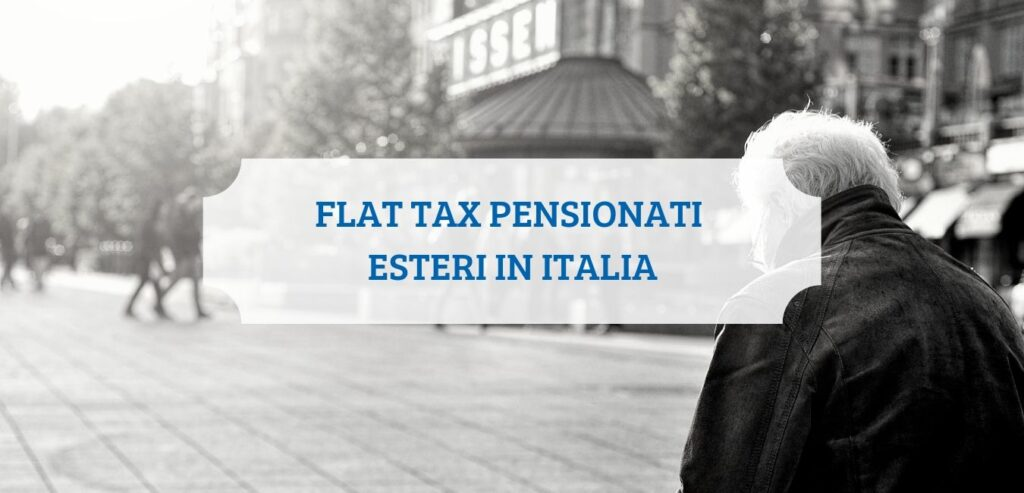 Flat Tax Pensionati Esteri in Italia
