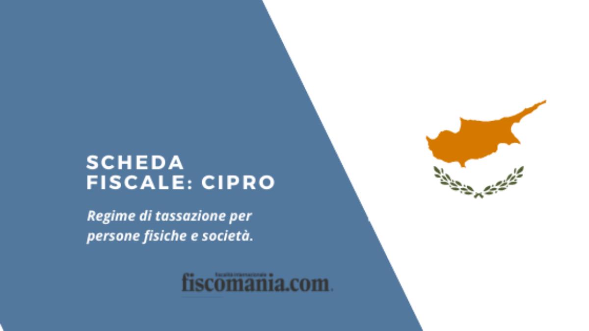 Cipro Scheda Fiscale E Agevolazioni Per Le Imprese Fiscomania