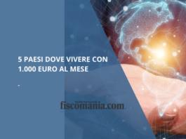 Paesi dove vivere con 1.000 euro al mese