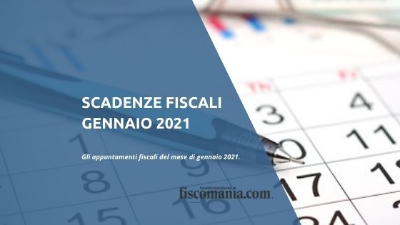 Scadenze fiscali gennaio 2021