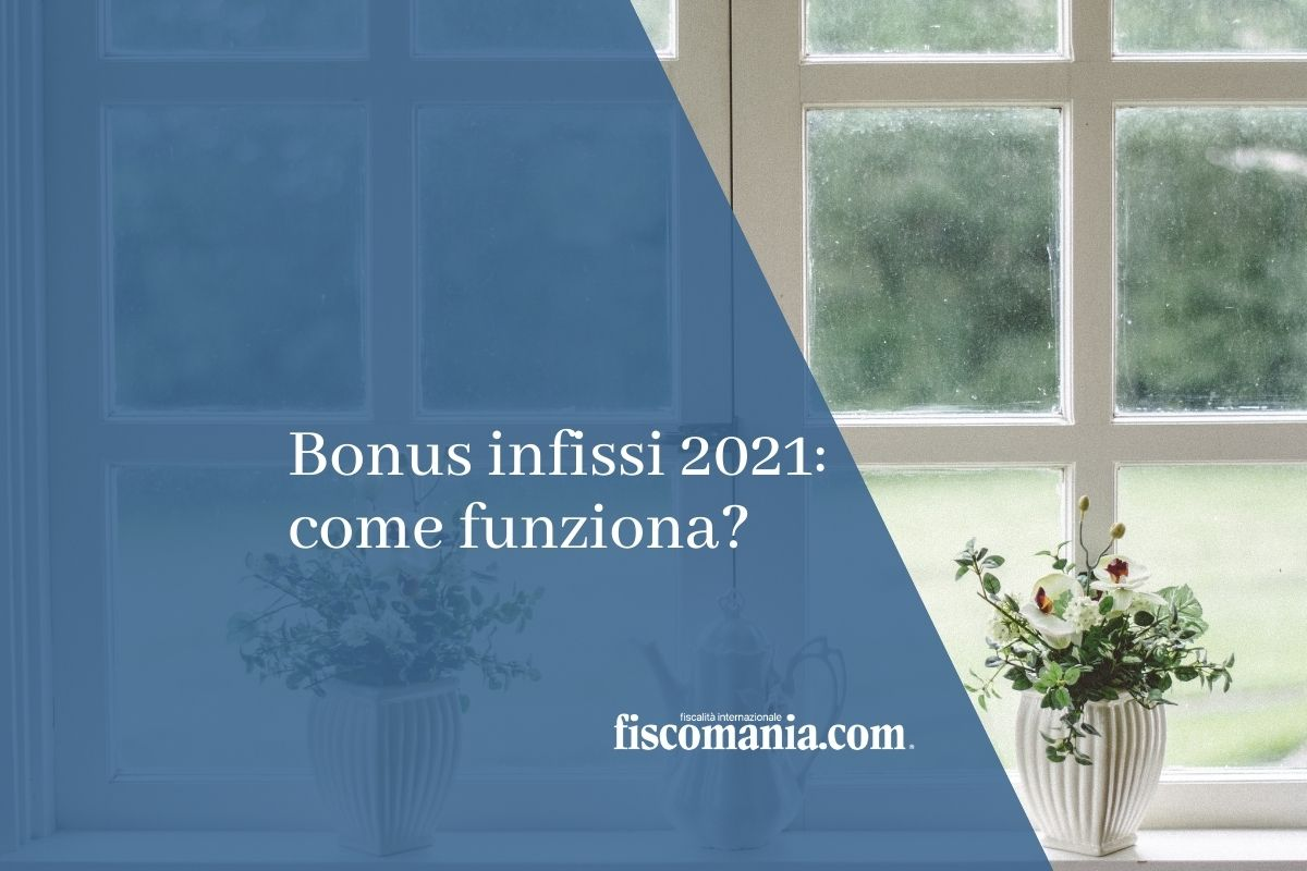 Bonus infissi 2021: come funziona?