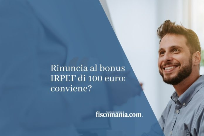 rinuncia al bonus IRPEF di 100 euro