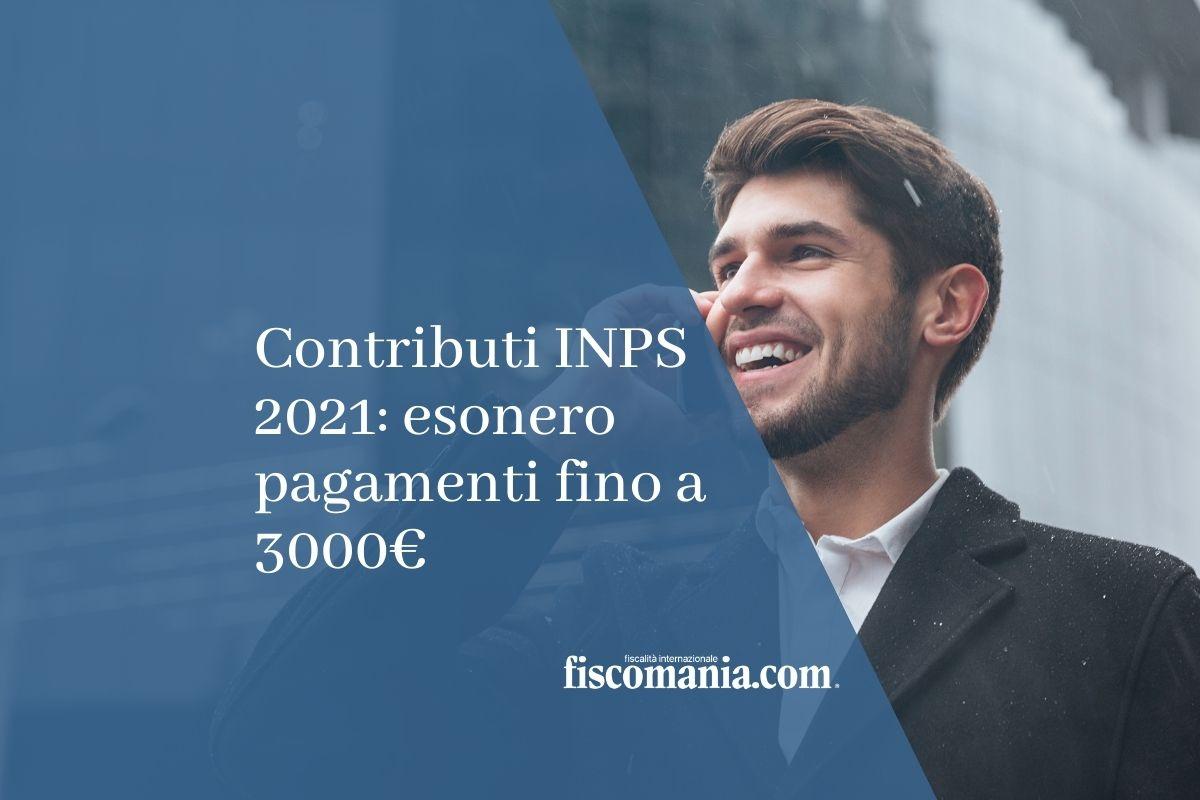 Contributi INPS 2021: esonero pagamenti fino a 3000€