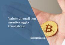Valute virtuali con monitoraggio trimestrale