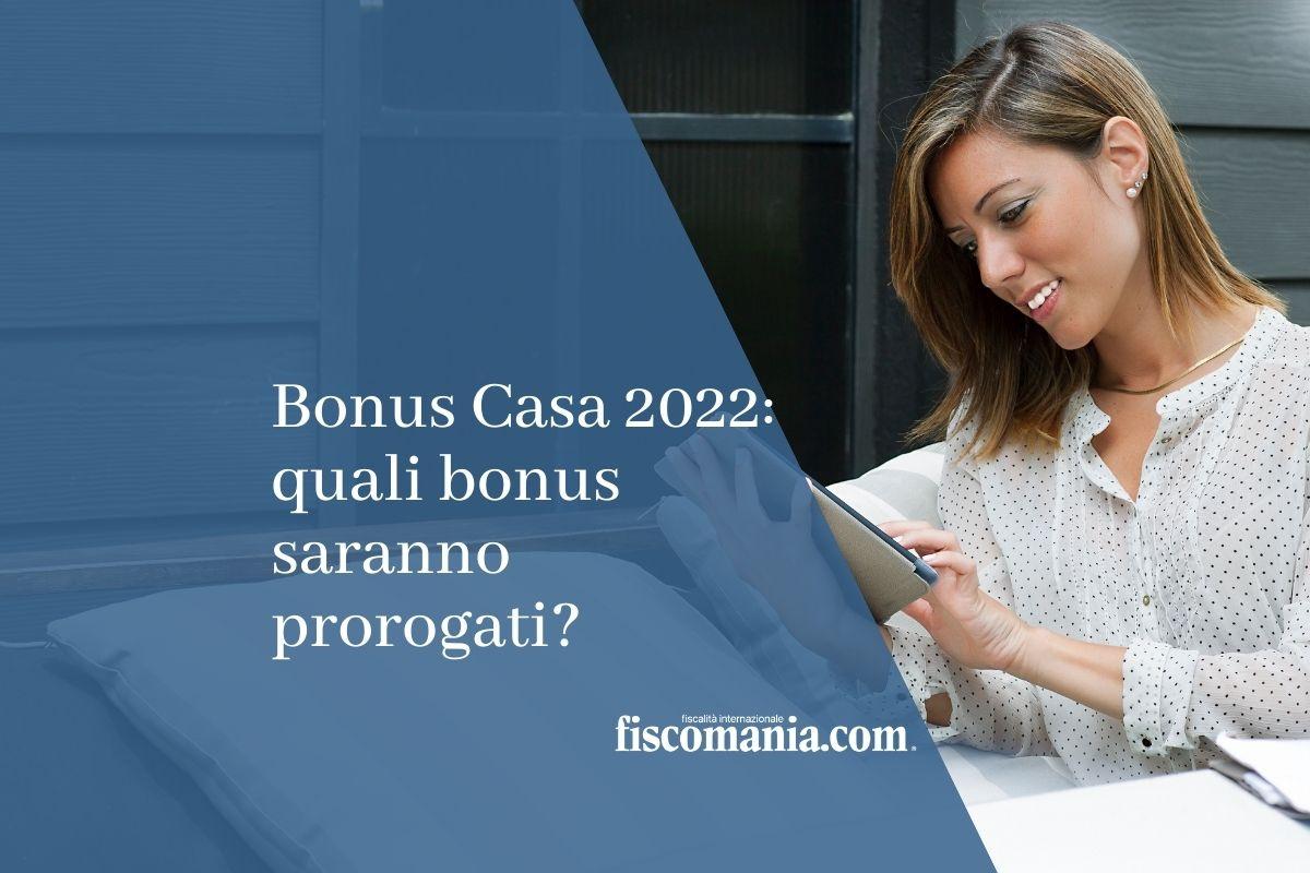 Bonus Casa 2022: quali bonus saranno prorogati?