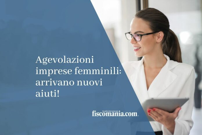 agevolazioni impresa femminili