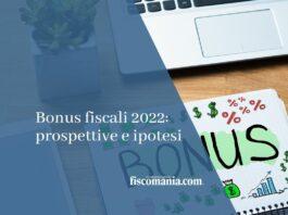 bonus fiscali 2022